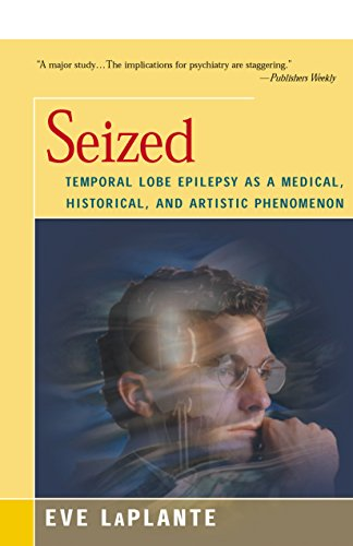 Seized: Temporal Lobe Epilepsy As A Medical, Historical, And Artistic Phenomenon