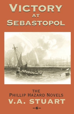 Victory At Sebastopol (The Phillip Hazard Novels)