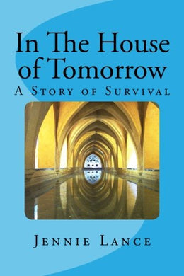 In The House Of Tomorrow: A Story Of Survival