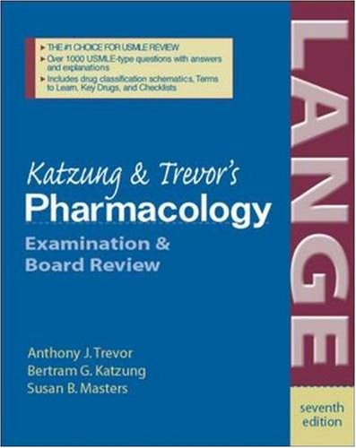 Katzung And Trevor'S Pharmacology (Katzung & Trevor'S Pharmacology: Examination & Board Review)