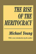 Load image into Gallery viewer, The Rise Of The Meritocracy (Classics In Organization And Management Series)