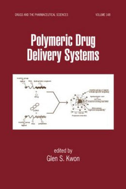 Polymeric Drug Delivery Systems (Drugs And The Pharmaceutical Sciences)