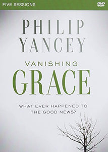 Vanishing Grace Study Guide With Dvd: Whatever Happened To The Good News?