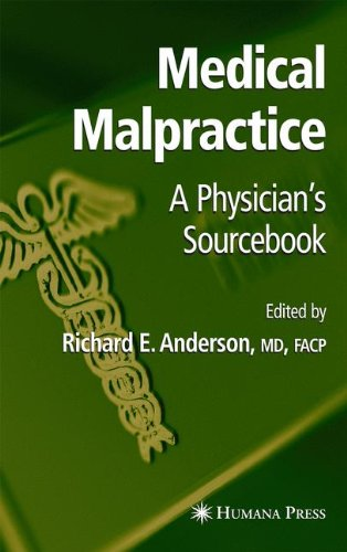 Medical Malpractice: A Physician'S Sourcebook