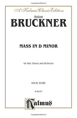 Mass In D Minor: Satb With Satb Soli (Latin Language Edition) (Kalmus Edition) (Latin Edition)