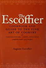 Load image into Gallery viewer, The Escoffier Cookbook And Guide To The Fine Art Of Cookery: For Connoisseurs, Chefs, Epicures Complete With 2973 Recipes