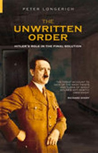 The Unwritten Order: Hitler'S Role In The Final Solution (History Of Nazism)