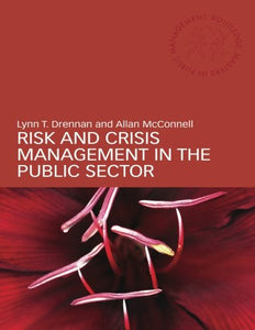 Risk And Crisis Management In The Public Sector (Routledge Masters In Public Management)