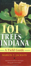 Load image into Gallery viewer, 101 Trees Of Indiana: A Field Guide (Indiana Natural Science)