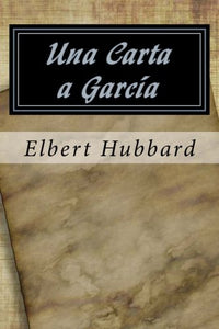 Una Carta A Garcia (Spanish Edition)