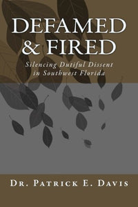 Defamed And Fired: Silencing Dutiful Dissent In Southwest Florida