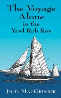 The Voyage Alone In The Yawl Rob Roy (Dover Maritime)