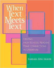 Load image into Gallery viewer, When Text Meets Text: Helping High School Readers Make Connections In Literature