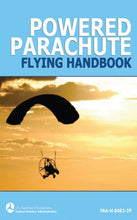 Load image into Gallery viewer, Powered Parachute Flying Handbook (Faa-H-8083-29)