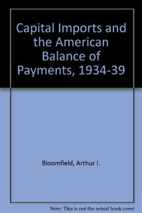 Capital Imports & The American Balance Of Payments
