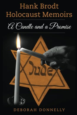 Hank Brodt Holocaust Memoirs: A Candle And A Promise