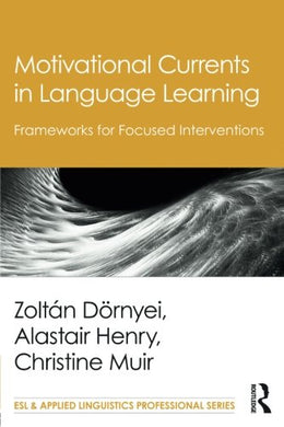 Motivational Currents In Language Learning (Esl & Applied Linguistics Professional Series)