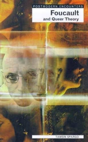 Foucault And Queer Theory (Postmodern Encounters)