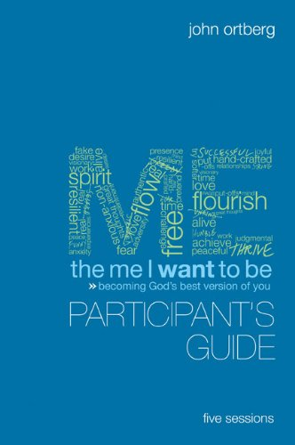 The Me I Want To Be Participant'S Guide With Dvd: Becoming God'S Best Version Of You