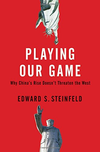 Playing Our Game: Why China'S Rise Doesn'T Threaten The West
