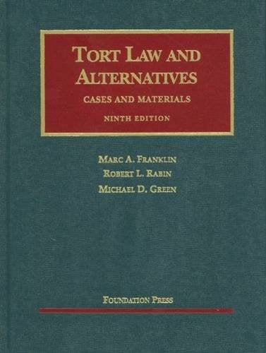 Tort Law And Alternatives: Cases And Materials (University Casebook)