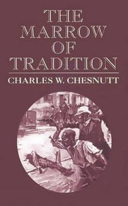 The Marrow Of Tradition (Dover Value Editions)