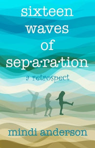 Sixteen Waves Of Separation: A Retrospect
