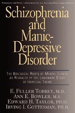 Schizophrenia And Manic-Depressive Disorder: Biological Roots Of Mental Illness As Revealed By Landmark Study Of Identical Tw