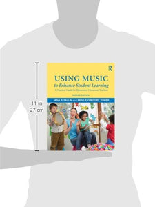 Using Music To Enhance Student Learning: A Practical Guide For Elementary Classroom Teachers
