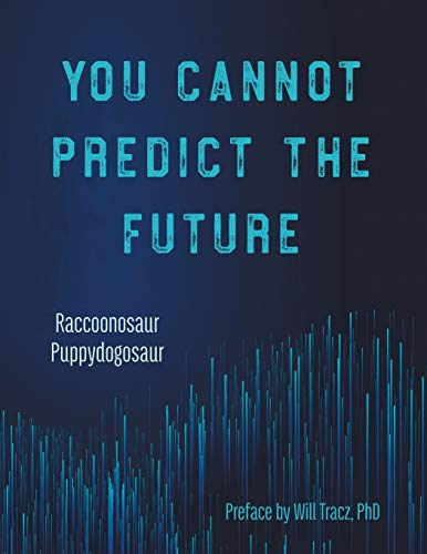 You Cannot Predict The Future