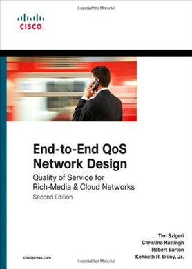 End-To-End Qos Network Design: Quality Of Service For Rich-Media & Cloud Networks (2Nd Edition) (Networking Technology)