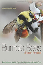 Load image into Gallery viewer, Bumble Bees Of North America: An Identification Guide (Princeton Field Guides)