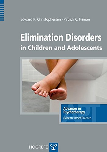 Elimination Disorders In Children And Adolescents, In The Series Advances In Psychotherapy, Evidence-Based Practice