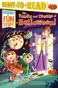 The Tricks And Treats Of Halloween! (History Of Fun Stuff)