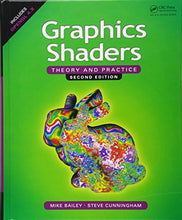Load image into Gallery viewer, Graphics Shaders: Theory And Practice, Second Edition