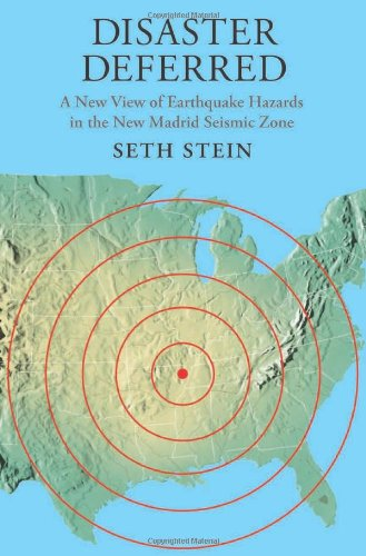 Disaster Deferred: A New View Of Earthquake Hazards In The New Madrid Seismic Zone