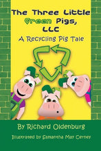 Load image into Gallery viewer, The Three Little Green Pigs, Llc: A Recycling Pig Tale