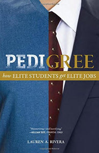 Pedigree: How Elite Students Get Elite Jobs