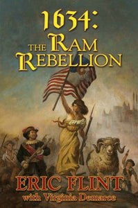 1634: The Ram Rebellion (The Ring Of Fire)