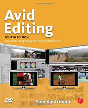 Load image into Gallery viewer, Avid Editing, Fourth Edition: A Guide For Beginning And Intermediate Users