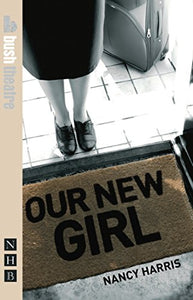 Our New Girl (Nick Hern Books)