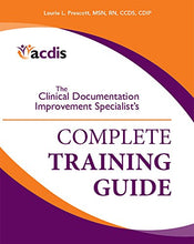 Load image into Gallery viewer, The Clinical Documentation Improvement Specialist'S Complete Training Guide