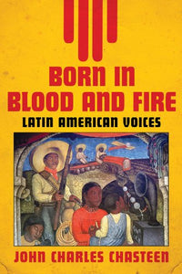 Born In Blood And Fire: Latin American Voices