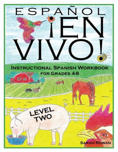 Espaol En Vivo Level 2: Instructional Spanish Workbook For Grades 4-8 (Espaol En Vivo Instructional Spanish Workbooks) (Volume 2)