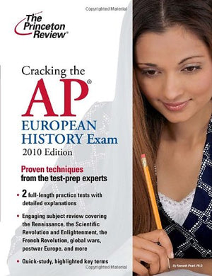 Cracking The Ap European History Exam, 2010 Edition (College Test Preparation)