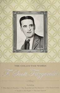 The Collected Works Of F. Scott Fitzgerald (Wordsworth Special Editions) (Wordsworth Library Collection)
