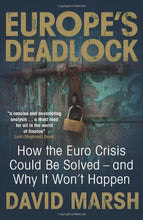 Load image into Gallery viewer, Europe'S Deadlock: How The Euro Crisis Could Be Solved  And Why It Wont Happen