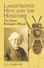 Load image into Gallery viewer, Langstroth'S Hive And The Honey-Bee: The Classic Beekeeper'S Manual
