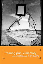 Load image into Gallery viewer, Framing Public Memory (Albma Rhetoric Cult & Soc Crit)