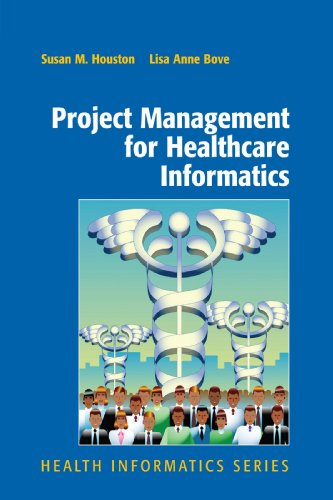 Project Management For Healthcare Informatics (Health Informatics)